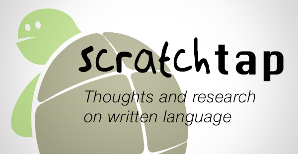 ScratchTap, a blog about written language